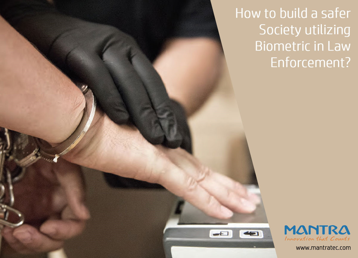 Biometrics in Law Enforcement