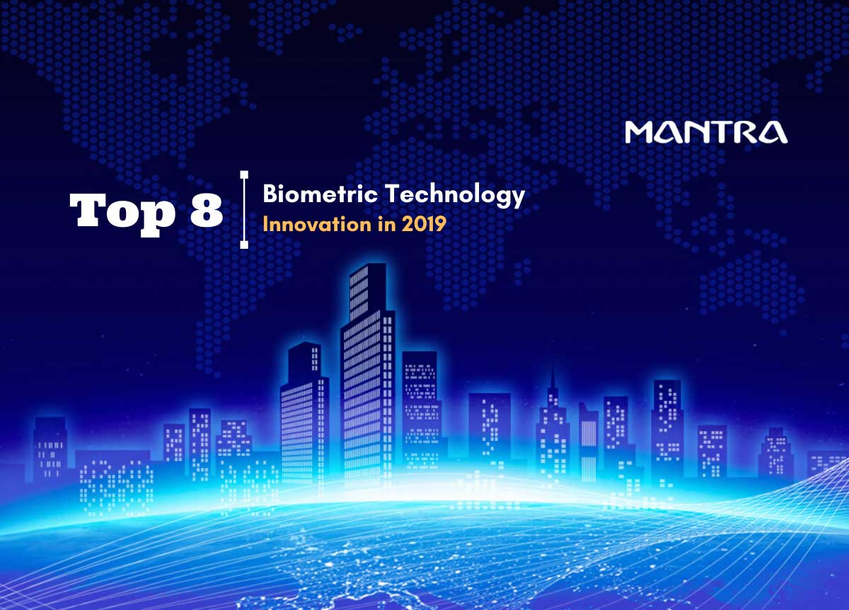 Top Biometric Technology Innovations 2019